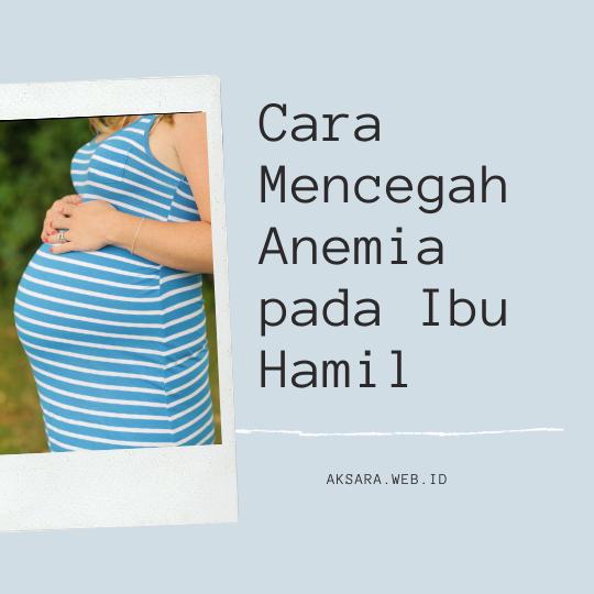 5 Cara Mencegah Anemia pada Ibu Hamil